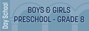 Day School: Boys & Girls Preschool - Grade 8